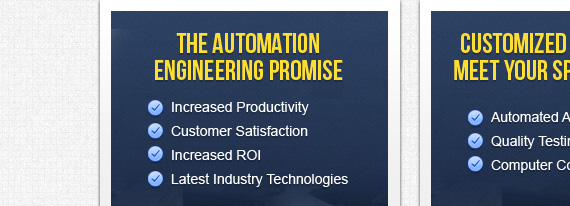 THE AUTOMATION ENGINEERING PROMISE Increased Productivity customer Satisfaction Increased ROI Latest Industry Technologies CUSTOMIZED SYSTEMS TO MEET YOUR SPECIFICATIONS Automated Assembly Quality Testing Computer Controls GET IN TOUCH WITH AUTOMATION ENGINEERING If you have any more questions or comments, please get in touch with us and we'd be happy to hear from you.